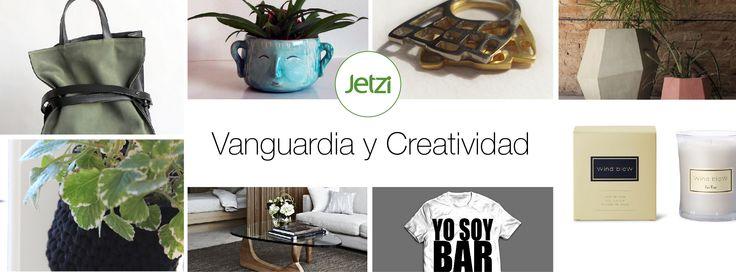Vanguardia y Creatividad.  www.jetzi.com #jetzi