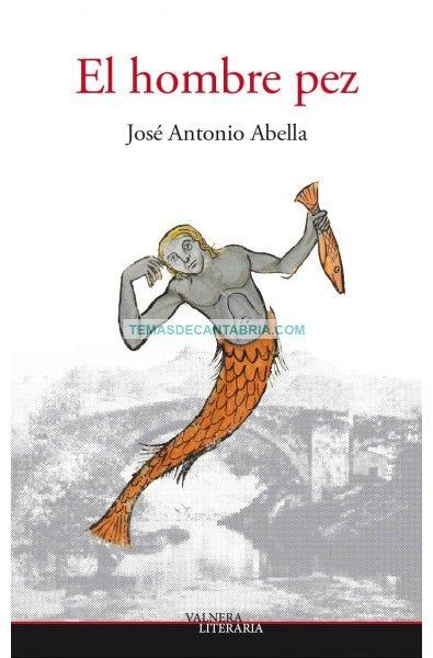 EL HOMBRE PEZ  ....... ........  La novela trata sobre la vida del famoso hombre pez de Liérganes, Francisco de la Vega. El argumento es sencillo: En el año 1679 unos pescadores de Cádiz capturaron en sus redes a un hombre desnudo que nadaba en alta mar con un grupo de delfines.