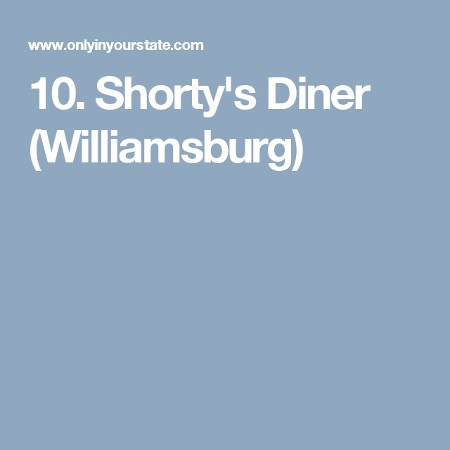 10. Shorty's Diner (Williamsburg)