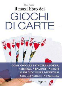 Elvio Fantini - Il maxi libro dei giochi di carte
