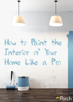 How to Paint the Interior of Your Home Like a Pro. #homeimprovement #DIY