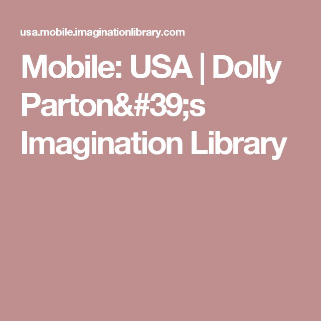 Mobile: USA | Dolly Parton's Imagination Library... need to get in on this for my peanut
