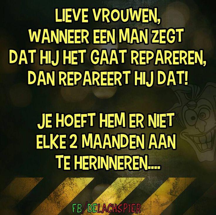 #spreuk #citaat #nederlands #teksten #spreuken #citaten #grappig #mannen #vrouwen #repareren #herinneren #vragen