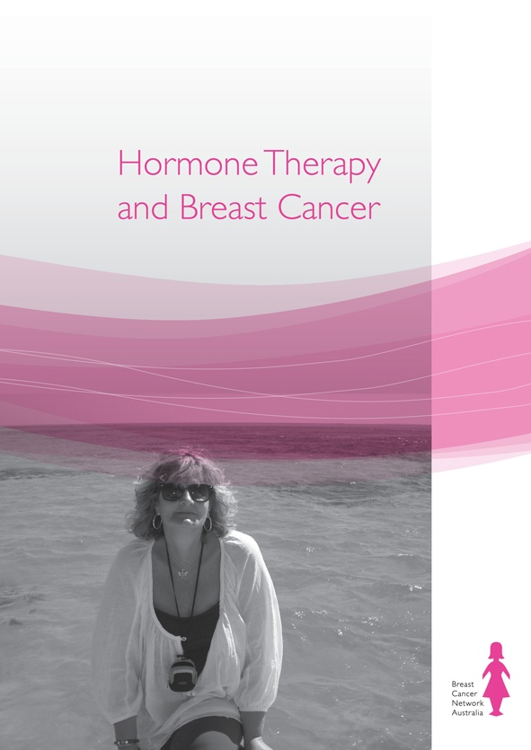 BCNA's Hormone Therapy and Breast Cancer booklet is for women taking tamoxifen or an aromatase inhibitor (such as Arimidex™, Aromasin™ and Femara™).