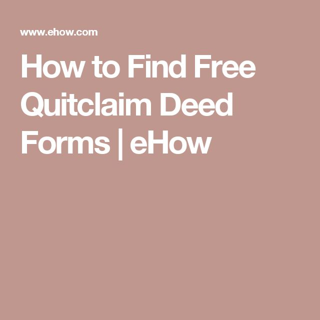 How to Find Free Quitclaim Deed Forms | eHow