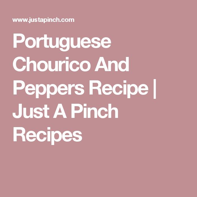 Portuguese Chourico And Peppers Recipe | Just A Pinch Recipes