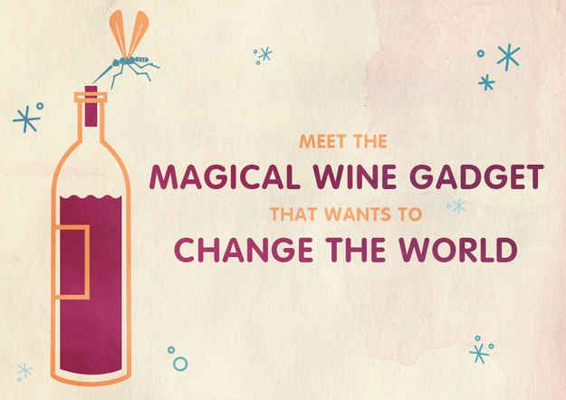 Meet The Magical Wine Gadget That Wants To Change The World