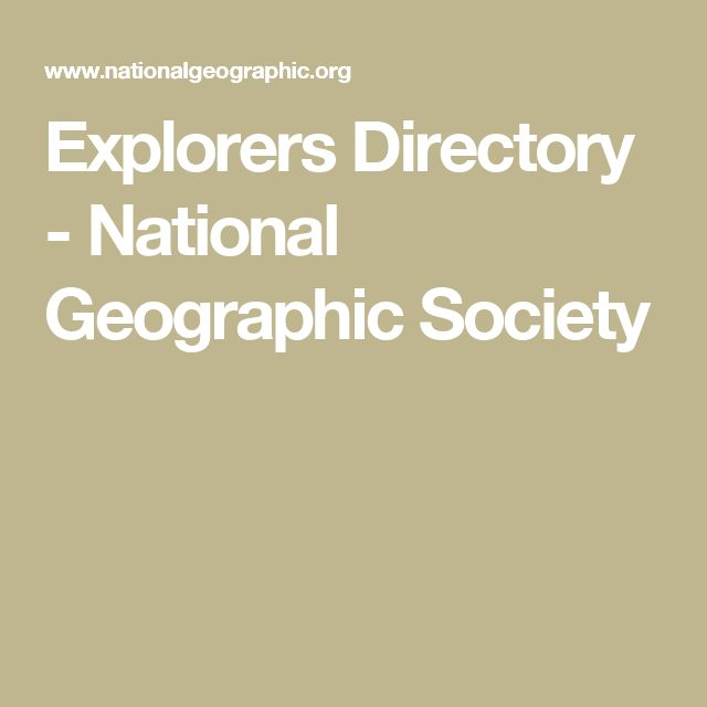 Explorers Directory - National Geographic Society