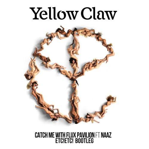 Yellow Claw & Flux Pavilion - Catch Me Feat Naaz (ETC!ETC! Bootleg) || #electronicmusic #edm #freemusicdownload