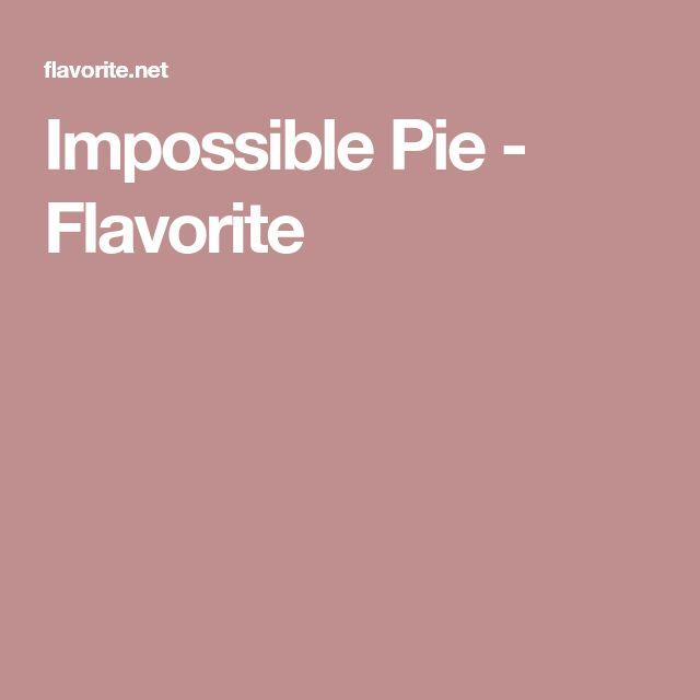 Impossible Pie - Flavorite