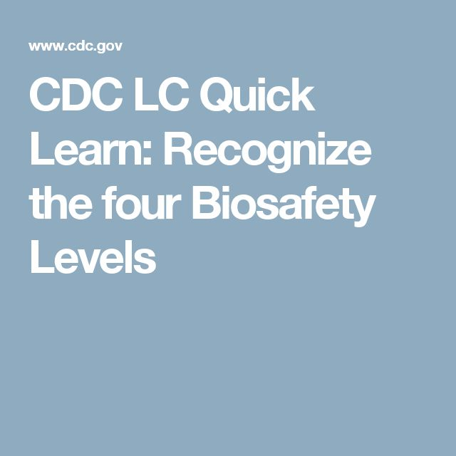 CDC LC Quick Learn: Recognize the four Biosafety Levels