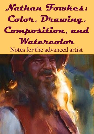 Notes from Nathan Fowkes' superb lectures on color, drawing, composition and watercolor. Nathan is a concept artist for animation and entertainment projects. His notable clients include DreamWorks, Blue Sky, Digital Domain and Disney.