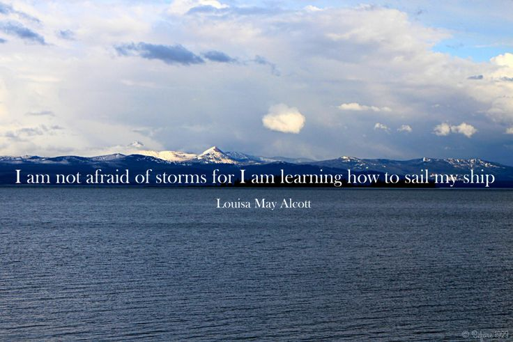 First post of the week - This week Lousia May Alcott! I will try to put together a little authors biography so that we can learn a little bit with our quotes!    I am not afraid of storms for I am learning how to sail my ship - Louisa May Alcott  This quote from Louisa May Alcott was written before 1923 and therefore is in the public domain. The picture is one I took in May at Glacier National Park.  Please follow me on Twitter Instagram and Pinterest!!