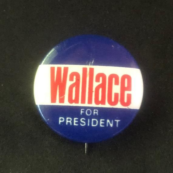 George Wallace 1968 Presidential Campaign Pinback Button ...