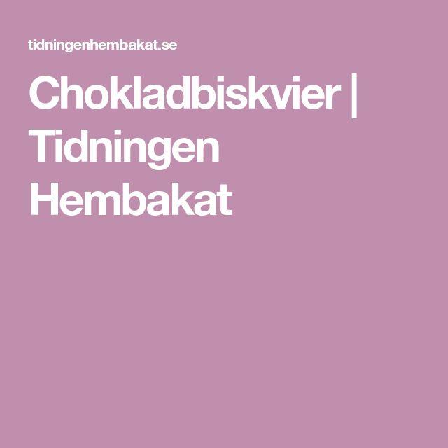 Chokladbiskvier | Tidningen Hembakat