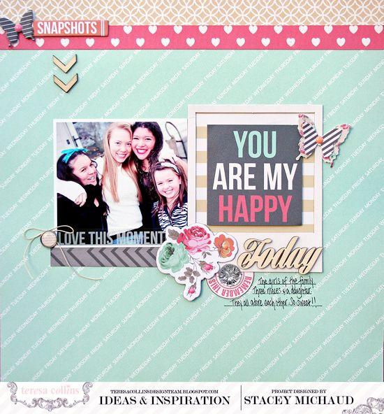 You Are My Happy - Scrapbook.com  This layout was made using the Daily Stories Collection from Teresa Collins