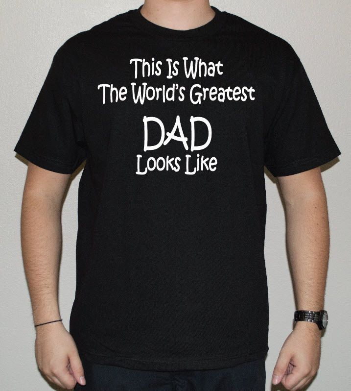 This Is What The World's Greatest DAD Looks Like - Funny Men's Shirt #MSCDP #GraphicTee