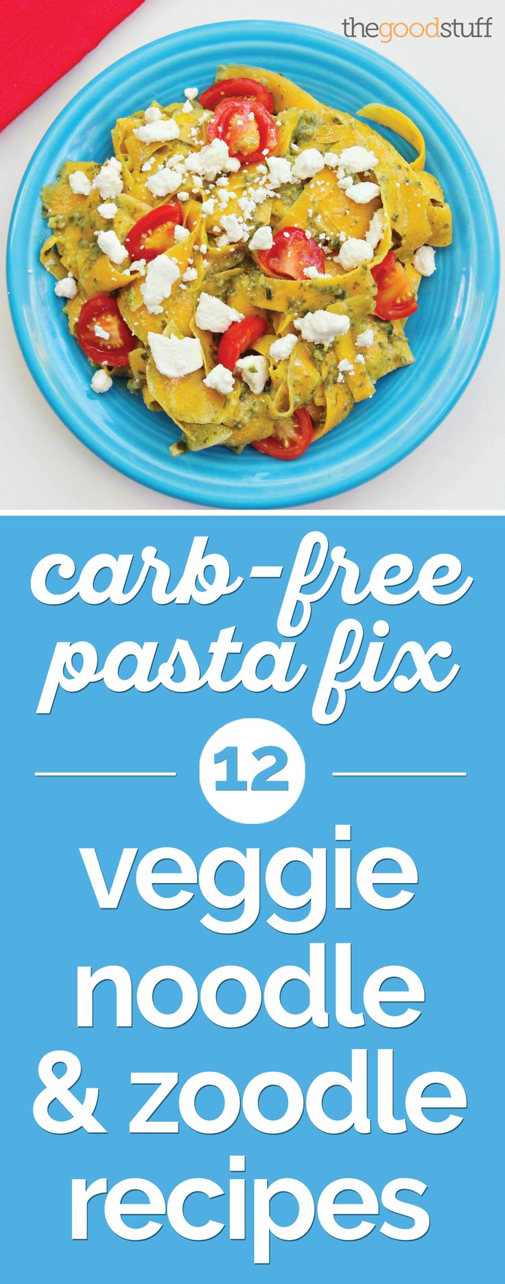 Carb-Free Pasta Fix: 12 Veggie Noodle & Zoodle Recipes | thegoodstuff