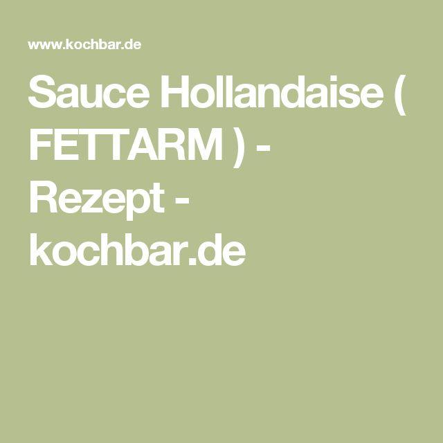 Sauce Hollandaise ( FETTARM ) - Rezept - kochbar.de