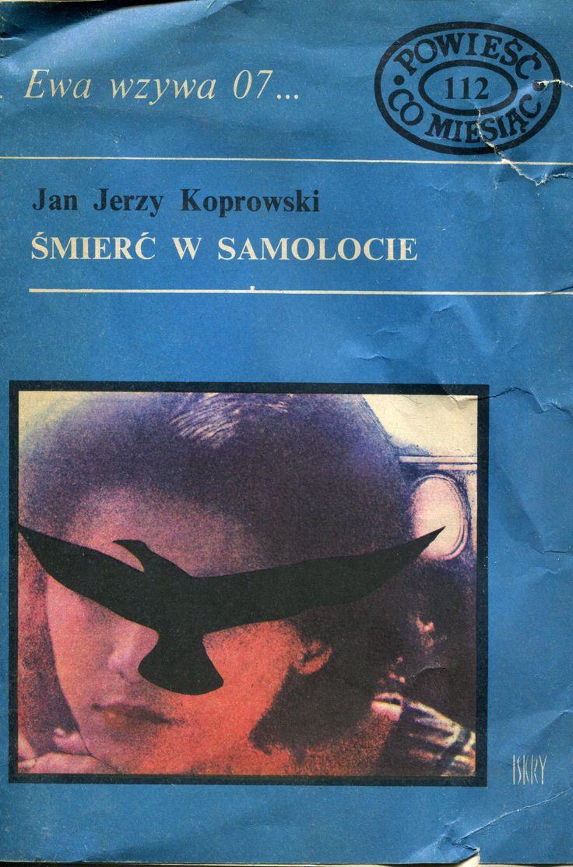 """""""Śmierć w samolocie"""" Jan Jerzy Koprowski Cover by Marian Stachurski Book series Ewa wzywa 07 Published by Wydawnictwo Iskry 1979"""