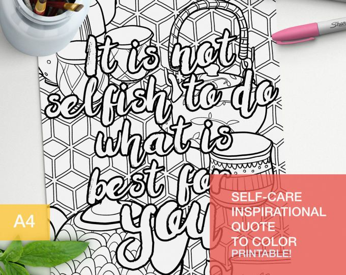 """""""It is not selfish to do what is best for you"""" Self-care adult coloring quotes!"""