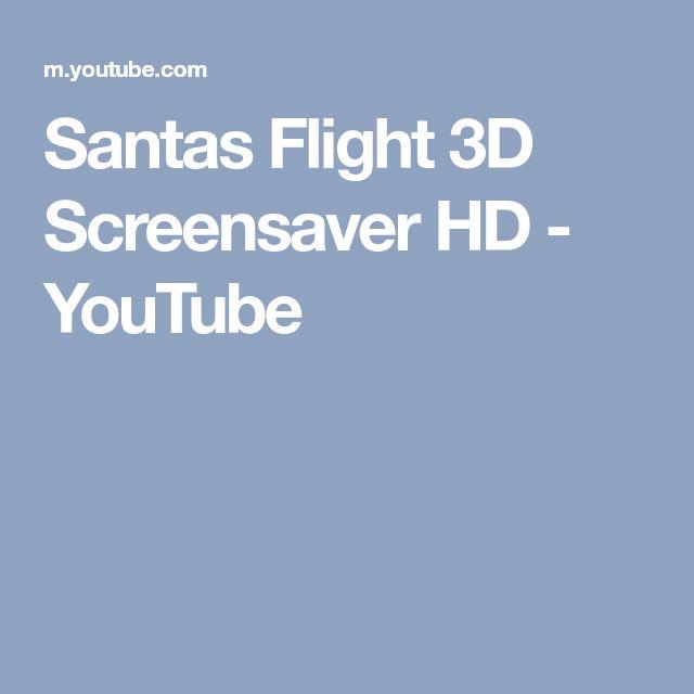 Santas Flight 3D Screensaver HD - YouTube