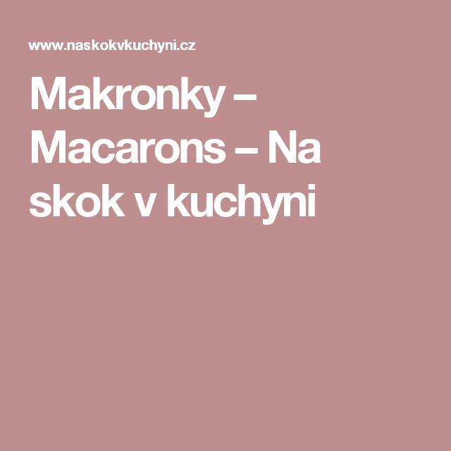 Makronky – Macarons – Na skok v kuchyni