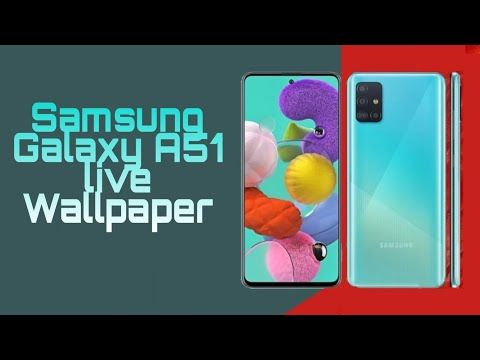 Samsung Galaxy A51 Live Wallpapers With Download Link Youtube Live Wallpapers Samsung Galaxy Galaxy