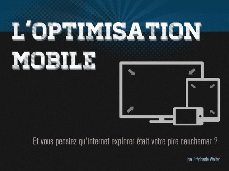 optimisation-mobile-responsive-webdesign-2013 by Stéphanie Walter via Slideshare