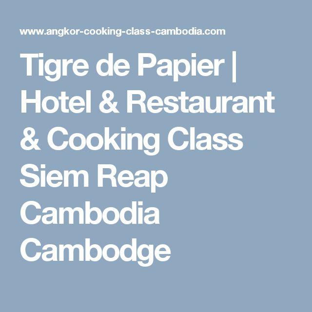 Tigre de Papier   Hotel & Restaurant & Cooking Class Siem Reap Cambodia Cambodge