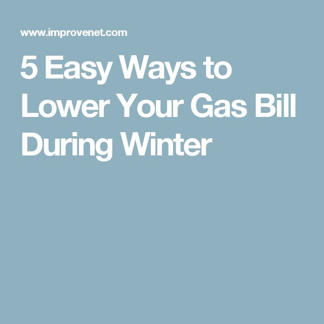 5 Easy Ways to Lower Your Gas Bill During Winter