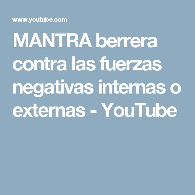 MANTRA berrera contra las fuerzas negativas internas o externas - YouTube