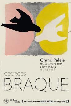 Georges Braque 18 Septembre 2013 - 06 Janvier 2014 Grand Palais, Galeries nationales  Tous les jours sauf le mardi De 10h à 20h le lundi et le dimanche De 10h à 22h du mercredi au samedi