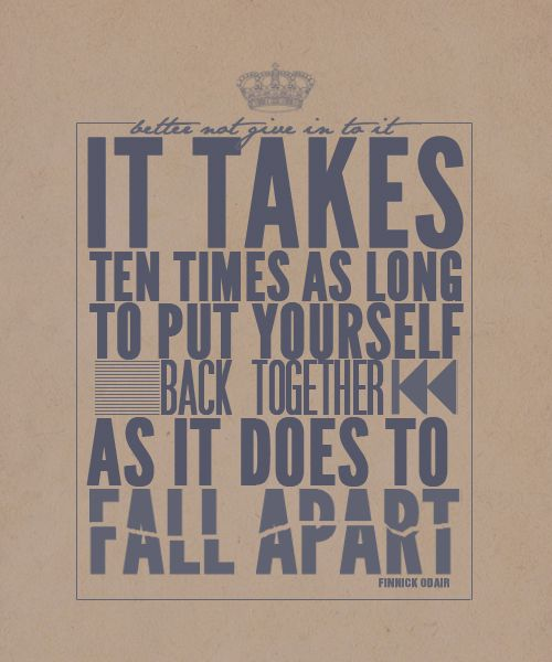 It Does To Fall Apart-Inspirational Quotes