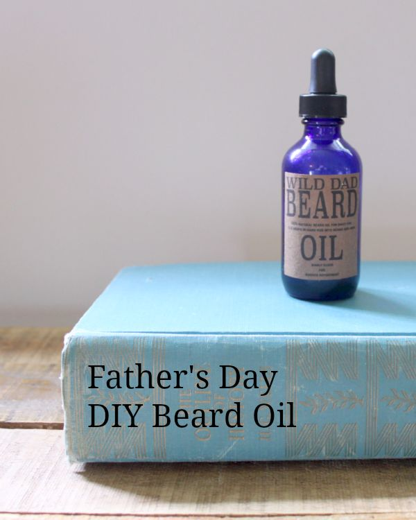 Father's Day DIY: Beard Oil. 100% Natural with essential oils.