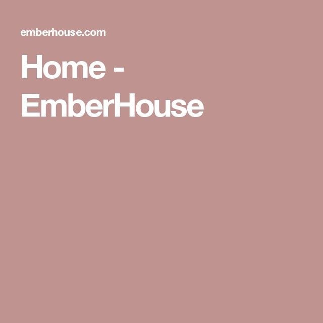 Home - EmberHouse