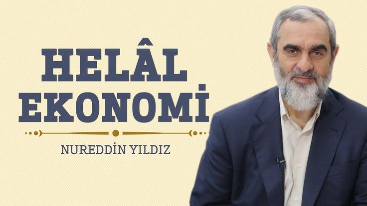 265) Helal Ekonomi - Hayat Rehberi- Nureddin YILDIZ