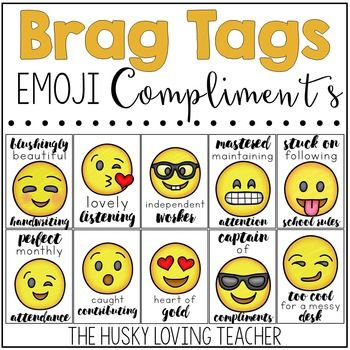 Brag Tags, Emoji Style!Use these brag tags to compliment your students! They are an effective way to motivate students and allow them to feel proud of their positive actions.This brag tag pack includes the following 14 tags:1. blushingly beautiful handwriting2.