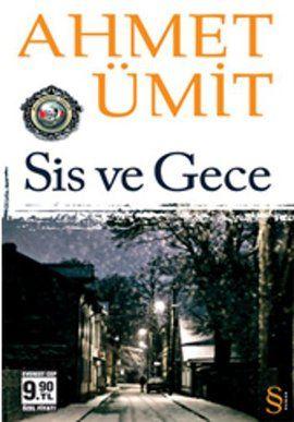 sis ve gece - ahmet umit - everest yayinlari  http://www.idefix.com/kitap/sis-ve-gece-ahmet-umit/tanim.asp