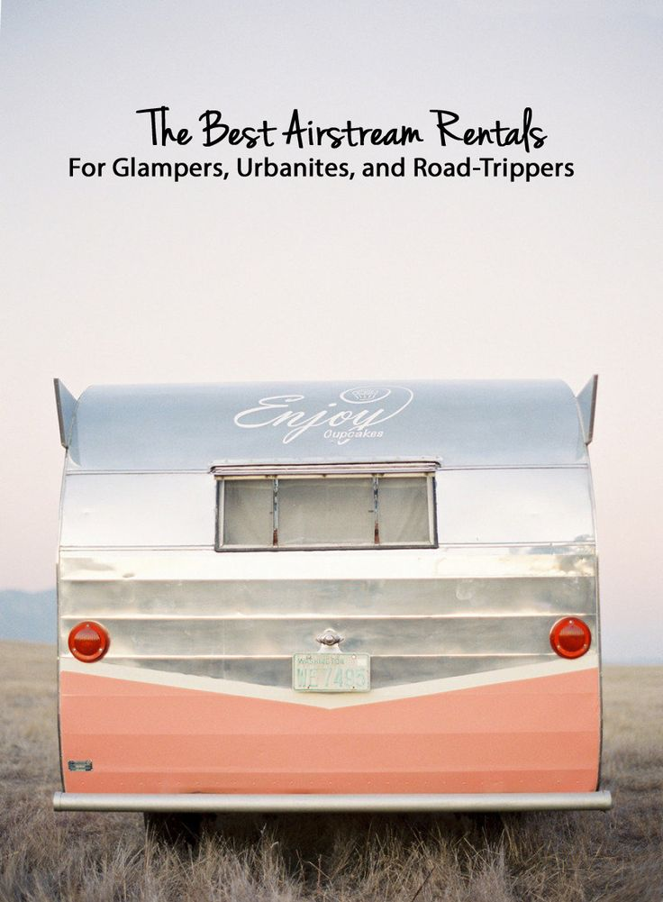 The best airstream rentals, just because.