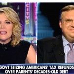 IRS going after decades-old debts from children of debtors 'unbelievable,' says Megyn Kelly. Watch the video!