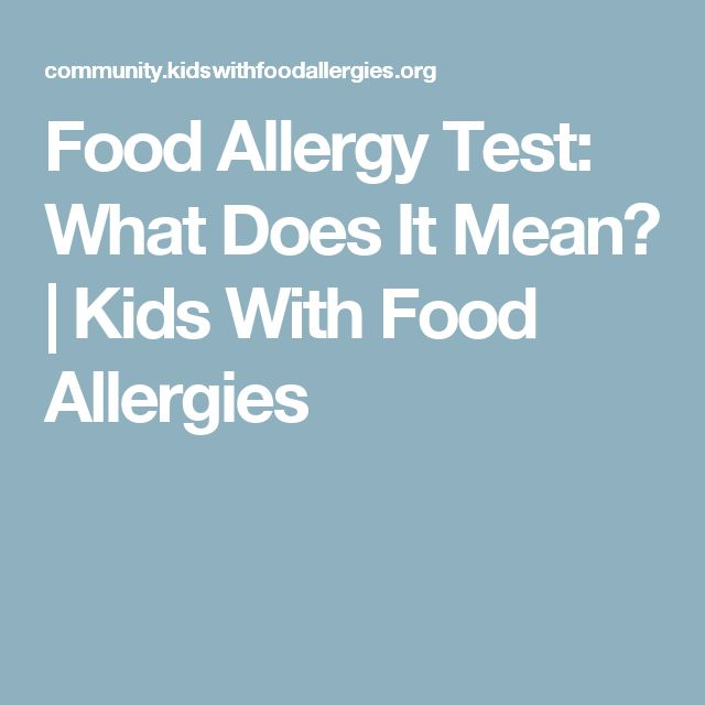 Food Allergy Test: What Does It Mean? | Kids With Food Allergies