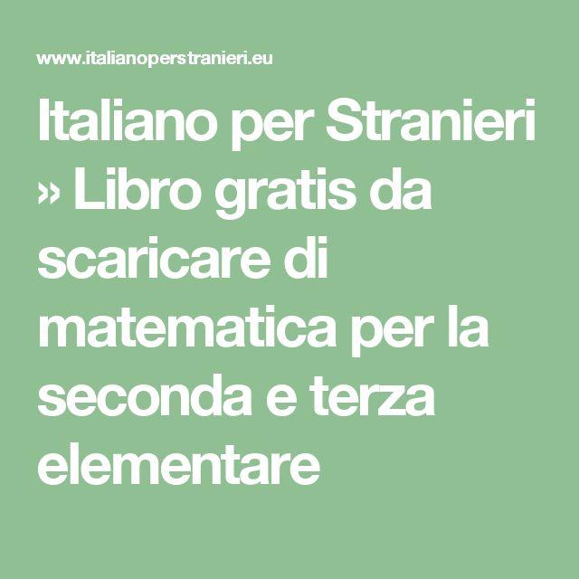 Italiano per Stranieri » Libro gratis da scaricare di matematica per la seconda e terza elementare