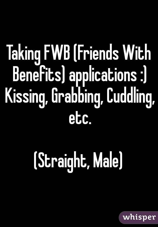 Taking Fwb Friends With Benefits Applications Kissing Grabbing Cuddling Etc Straight Friends With Benefits Friends With Benefits Movie Cuddle Quotes