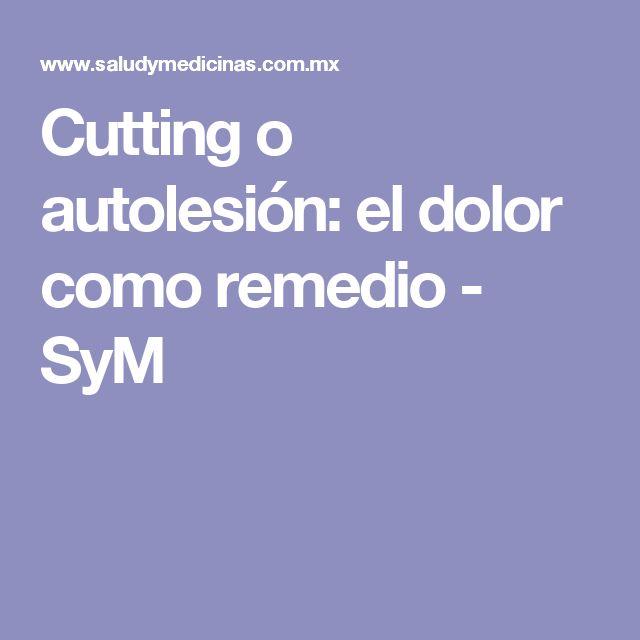 Cutting o autolesión: el dolor como remedio - SyM