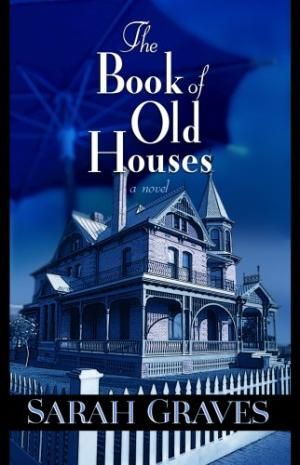 The Book of Old Houses - Sarah Graves - 2007 - Jacobia Tiptree Book