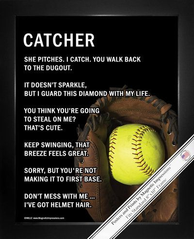 """Softball Catcher Poster Print has attitude and hilarious softball sayings. """"Don't mess with me … I've got helmet hair,"""" is just one motivational softball catching quote on this poster.An image of a c"""