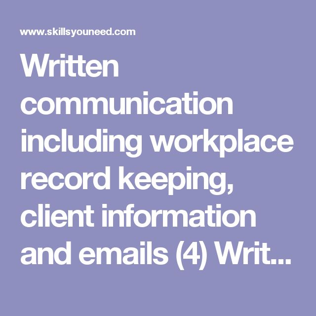 Written communication including workplace record keeping, client information and emails (4)  Writing Skills | SkillsYouNeed
