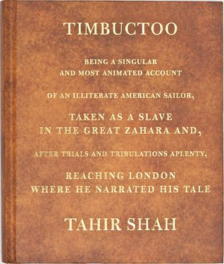 """Billy Shannon has an article in today's Register-Star about the recently published book Timbuctoo and its author, Tahir Shah, who visited Hudson recently: """"Forgotten Hudson hero comes to light in Brit's new book."""" Timbuctoo tells the story of Robert Adams, an illiterate sailor from Hudson, who was the first person of European descent to enter the fabled city thought to be an African El Dorado."""