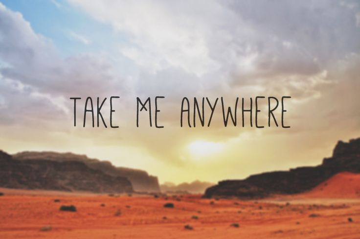 Travel Quote Of The Week: Take Me Anywhere #travel Quotes Quotes